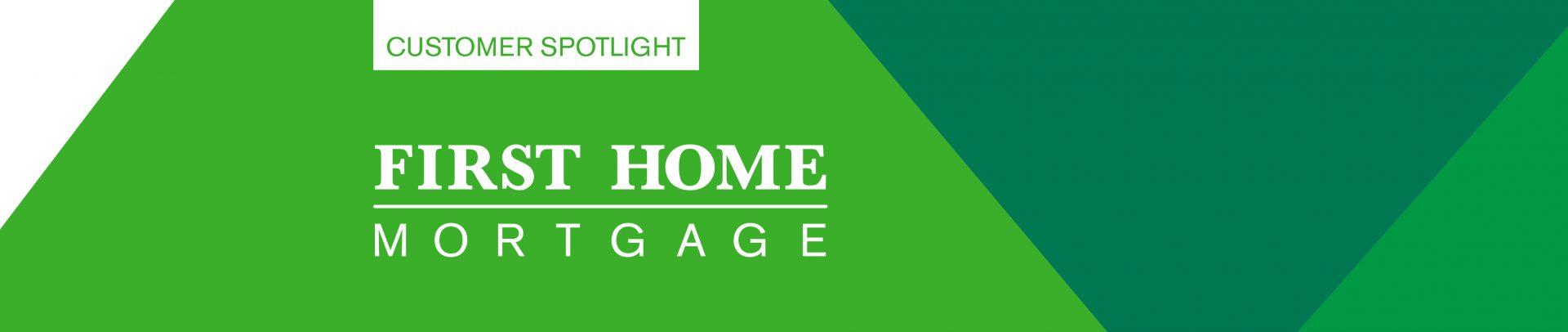 First Home Mortgage Customer Spotlight